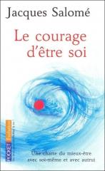 le courage d'être soi, jacques salomé, charte du mieux-être