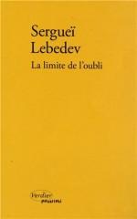 verdier,la limite de l'oubli,sergueï lebedev,auteur russe,ecrivain russe,roman russe