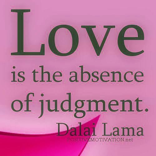 love is the absence of judgmenet.jpg