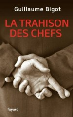 trahison des chefs, guillaume bigot